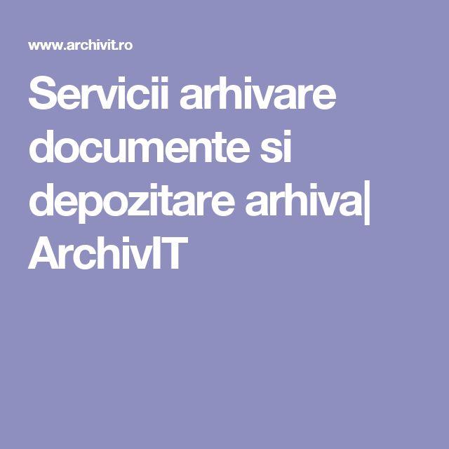 Servicii arhivare documente si depozitare arhiva  ArchivIT
