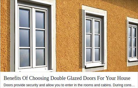 Benefits Of Choosing Double Glazed Doors For Your House #DoubleGlazedSlidingDoors