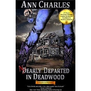 Nearly Departed In Deadwood Humorous Mystery Book By Ann Charles I Love Her Mix Of Wicked Sense Humor And Romance