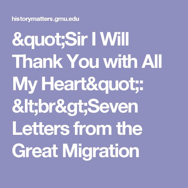 """""""Sir I Will Thank You with All My Heart"""": <br>Seven Letters from the Great Migration"""