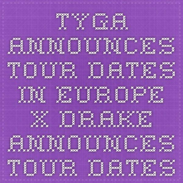 Tyga Announces Tour Dates In Europe x Drake Announces Tour Dates In U.S. | Young Money HQ