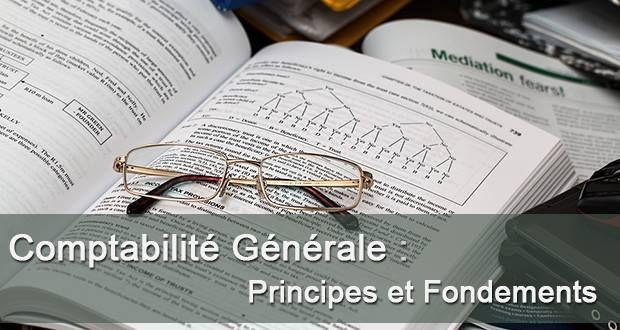 Support de cours de Comptabilité Générale : Principes et Fondements à télécharger gratuitement. Ce document PDF présente les principes fondamentales de la comptabilité générale avec des exemples et exercices corrigées.
