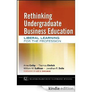 Anyone who teaches in a Business School in North America should read Rethinking Undergraduate Business Education: Liberal Learning for the Profession, the Carnegie Foundation's assessment of the way forward for undergraduate business schools.