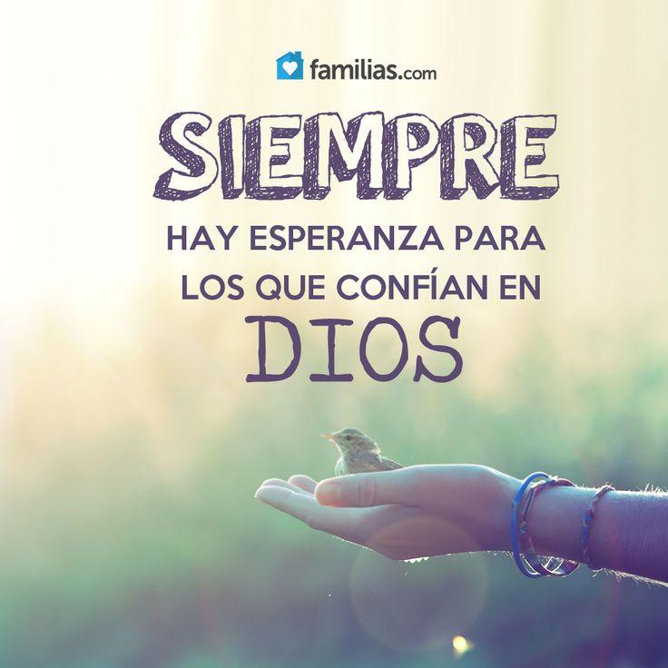 Siempre hay esperanza para los que confían en Dios