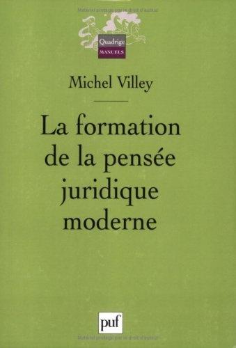 La formation de la pensée juridique moderne de Michel Villey, http://www.amazon.fr/dp/213055685X/ref=cm_sw_r_pi_dp_n9pirb0F110PM