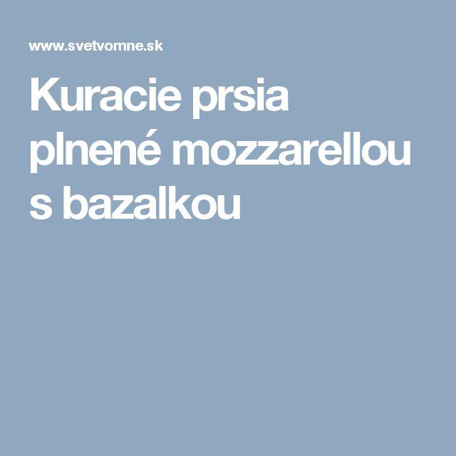 Kuracie prsia plnené mozzarellou s bazalkou
