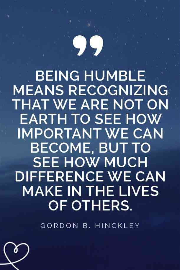 25 Quotes About Staying Humble And Learning How To Be A Good Person Humble Quotes Good Person Quotes Stay Humble Quotes