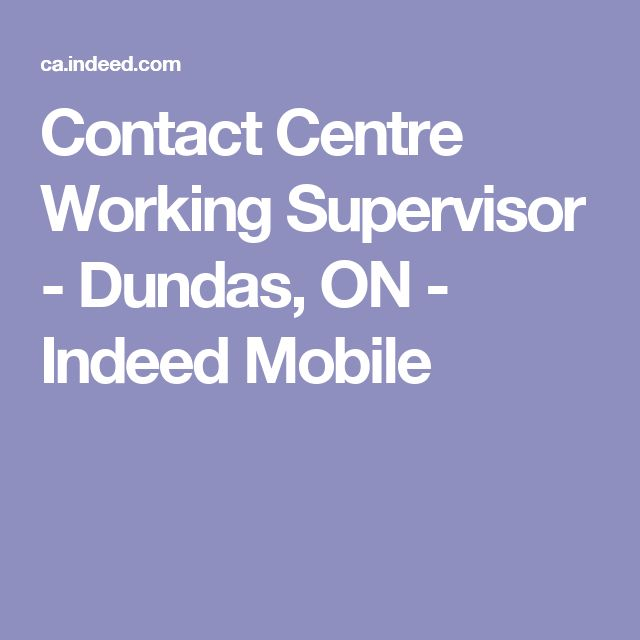 Contact Centre Working Supervisor - Dundas, ON - Indeed Mobile