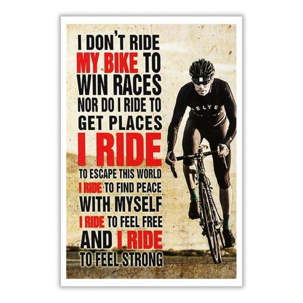 I Don T Ride My Bike To Win Races Poster Bike Quotes Finding
