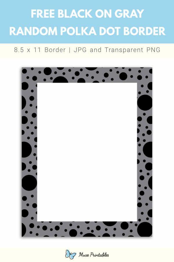 Free Printable Black On Gray Random Polka Dot Border Polka Dots Polka Border