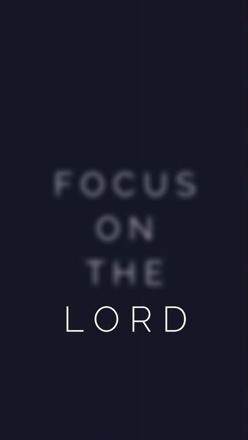 Focus on the Lord quotes god life faith christian lord focus