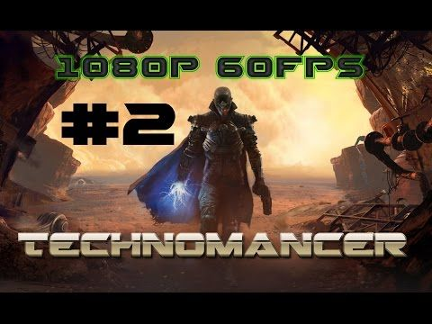 Technomancer Gameplay Walkthrough Part 2 No Commentary - Technomancers Secret! [1080p 60fps] - YouTube