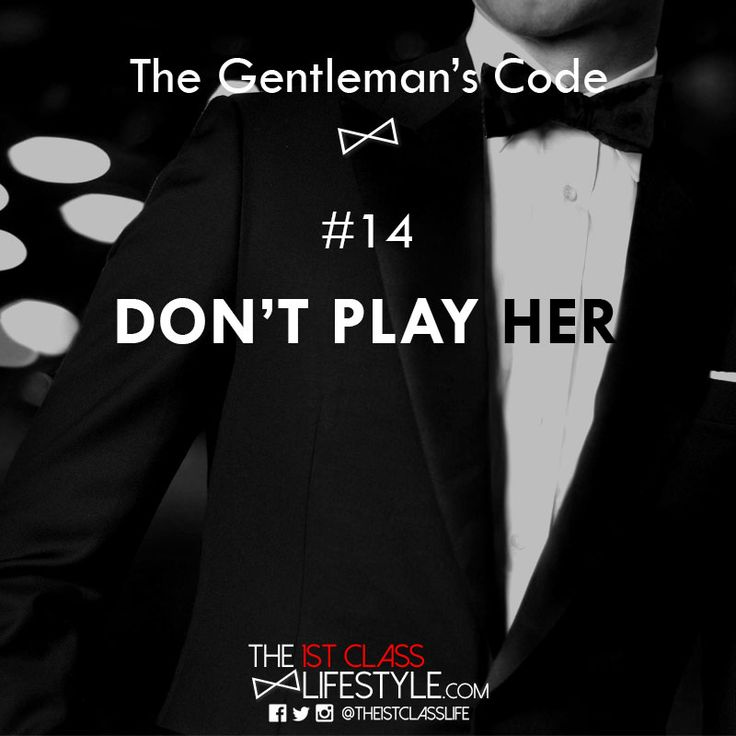The Gentleman's Code #14: Don't Play Her - The1stClassLifestyle.com