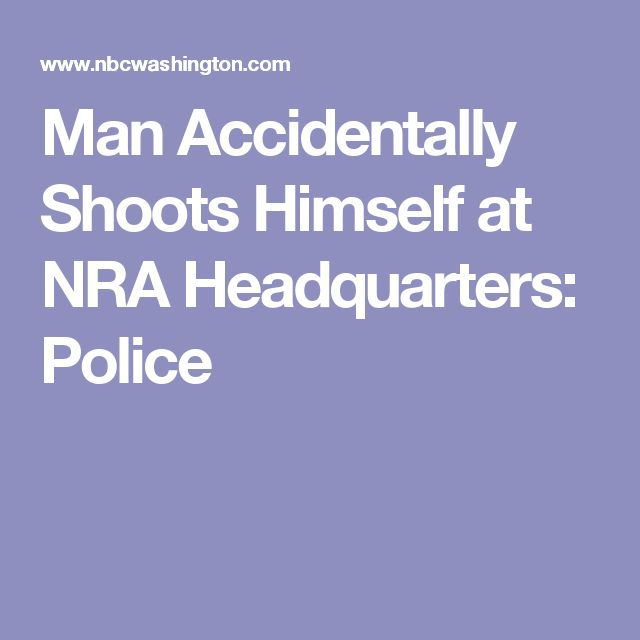 Man Accidentally Shoots Himself at NRA Headquarters: Police