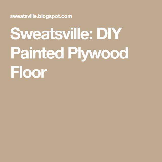 Sweatsville: DIY Painted Plywood Floor