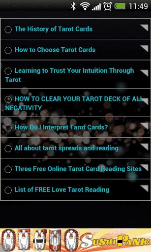 Update Dec 2013<br>More free game added, layout and permission updated.<p>Do you want to know your future? Are you interested in knowing your future love and success in life? Then learn more about TAROT Reading. Download this app and get ideas about tarot cards, how to read it, advice from PRO and things about tarot card spreading and how to read it.<p>Here is what you will learn inside...<p>* The History of Tarot Cards<br>* How to Choose Tarot Cards<br>* Learning to Trust Your Intuition…