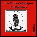 """""""Major Joseph Tilden was in his time one of the most famous Bohemians and epicureans of the Pacific Coast. Ever since his death his many friends have been trying to learn the culinary secrets which made a repast of his devising so delicious. He had given his recipes to but few, and those few his most intimate friends and fellow spirits. One of the most favored of his old companions has given this complete collection of his recipes for publication."""""""