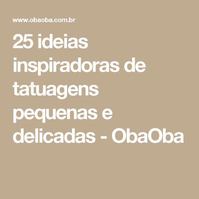 25 ideias inspiradoras de tatuagens pequenas e delicadas - ObaOba