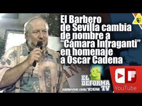 """El Barbero de Sevilla cambia de nombre a """"Cámara Infraganti"""""""