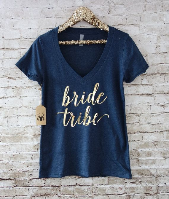 Bride Tribe Shirt   Bridesmaid Shirts   Bachelorette Party Shirts   Bridal Party Shirts  This listing is for (1) Bridal Party Vneck Shirt with gold Women, Men and Kids Outfit Ideas on our website at 7ootd.com #ootd #7ootd