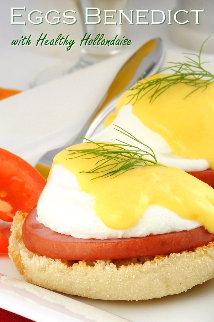 Eggs Benedict with Healthy Hollandaise Sauce (Dairy-Free Recipe; Optionally Gluten-Free)