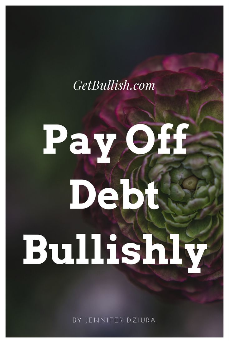 Pay off your debit aggressively with advice from Jen Dziura of Get Bullish