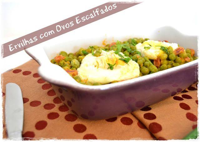 Sweet Gula: Ervilhas com Ovos Escalfados
