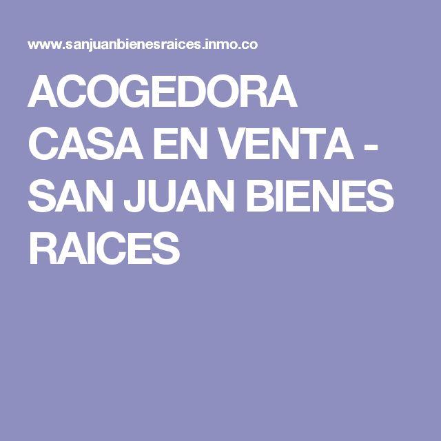 ACOGEDORA CASA EN VENTA - SAN JUAN BIENES RAICES