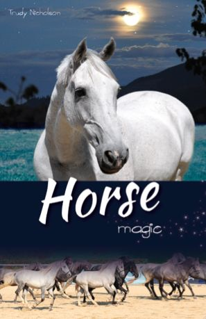 5. Horse Magic - released April 2014 by CP Books Nelson NZ club.whitecloud@vodafone.co.nz