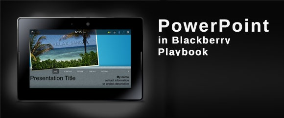 How to open PowerPoint presentations using playbook blackberry tablet