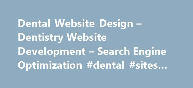 Dental Website Design – Dentistry Website Development – Search Engine Optimization #dental #sites #for #dentists http://dental.remmont.com/dental-website-design-dentistry-website-development-search-engine-optimization-dental-sites-for-dentists-2/  #dental sites for dentists # 1 866-961-9855 Contact Us Today! Dental Web Page Development You never get a second chance to make a first impression. That's why it's important to inspire confidence in your professionalism with a fully- loaded website…