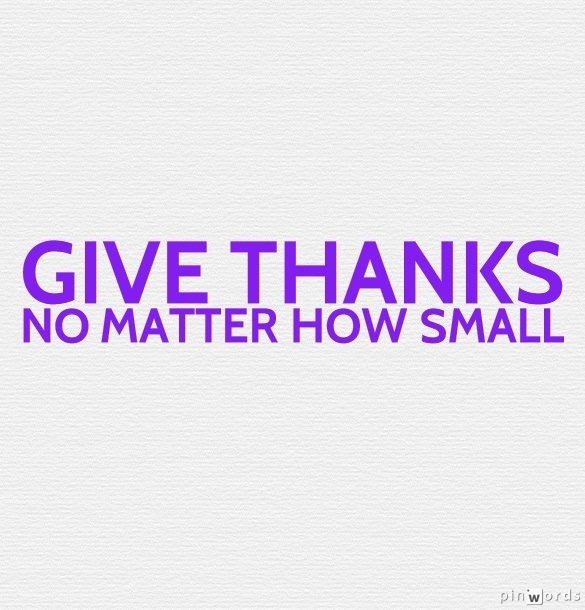 Giving Thanks Quotes And Sayings: Giving Thanks Quotes. QuotesGram