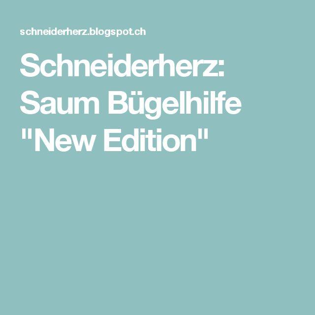 """Schneiderherz: Saum Bügelhilfe """"New Edition"""""""