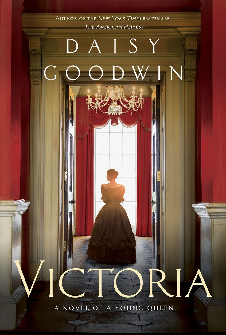 Victoria ~ Daisy Goodwin
