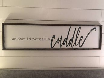 we should probably cuddle. above the bed sign [FREE SHIPPING!]