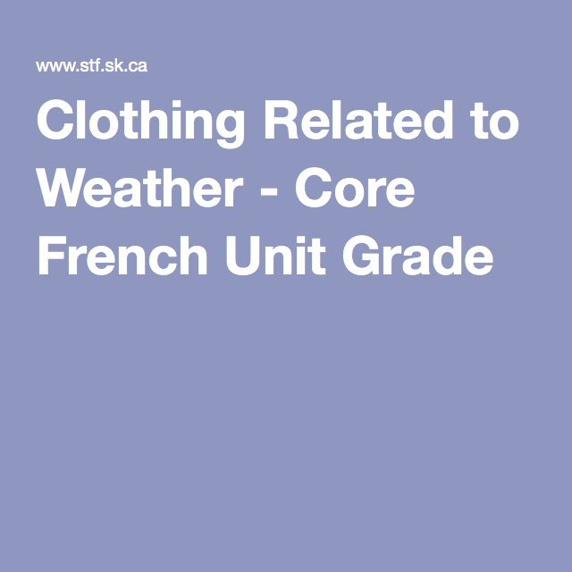 Clothing Related to Weather - Core French Unit Grade 2