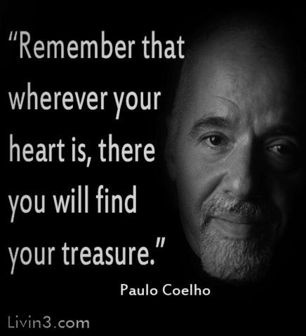 """""""Remember that wherever your heart is, there you will find your treasure."""" Pa..."""