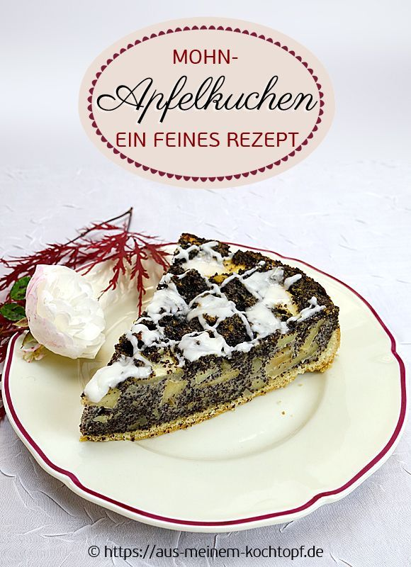 Mohn Apfel Kuchen Ein Feines Rezept Rezepte Kuchen Rezepte Und Kuchen Und Torten