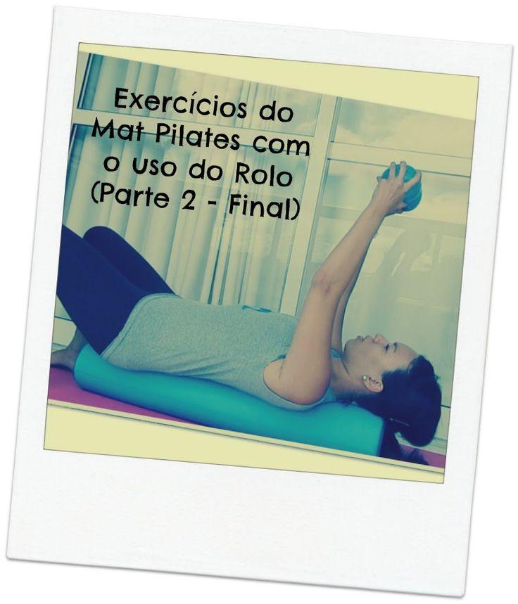 Exercícios do Mat Pilates com o uso do Rolo (Parte 2-Final)
