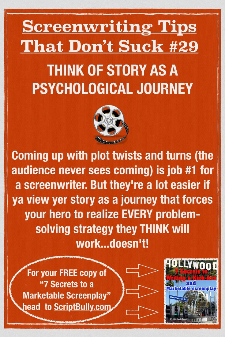 "Screenwriting Tip No.29: Think of Your Story as a Psychological Journey ...(For a FREE copy of ""7 Secrets to a Marketable Screenplay"" head over to http://scriptbully.com/free) #scriptbully"