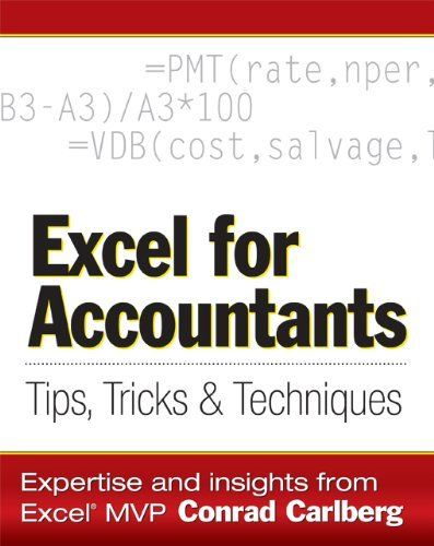 Excel for Accountants: Tips, Tricks & Techniques by Conrad Carlberg. $15.71. Publisher: CPA911 PUBLISHING (February 15, 2007). 300 pages