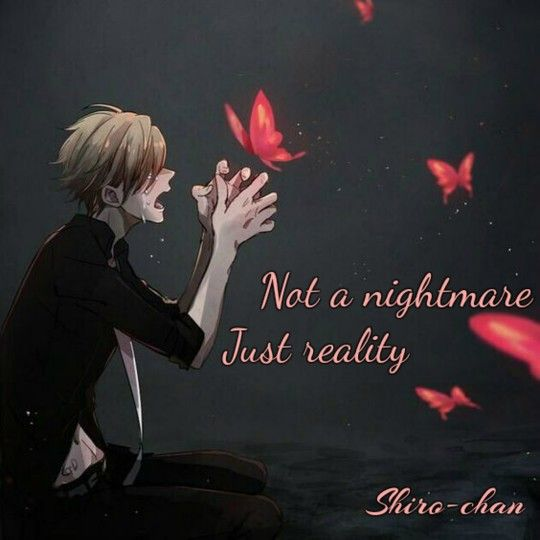 Not a nightmare Just reality