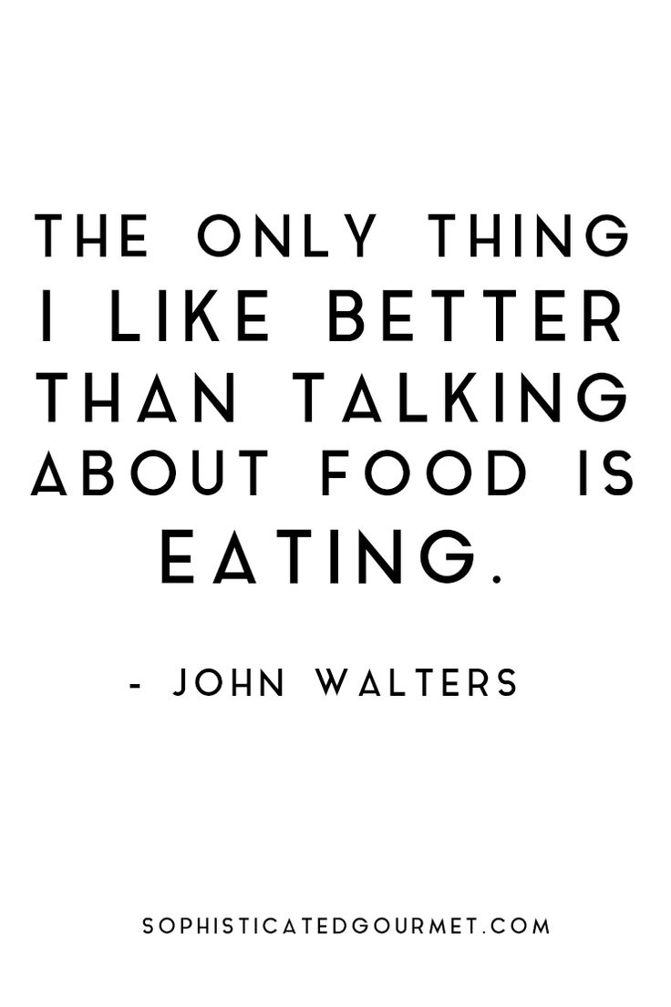 """The only thing I like better than talking about food is eating."" - John Walters #foodquote #quote #wordsofwisdom #quotes"