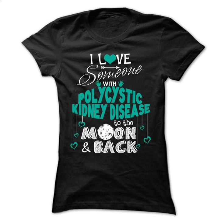 SOMEONE Polycystic Kidney Disease T Shirts, Hoodies, Sweatshirts - #cheap shirts #plain hoodies. ORDER HERE => https://www.sunfrog.com/LifeStyle/SOMEONE--Polycystic-Kidney-Disease-Ladies.html?60505