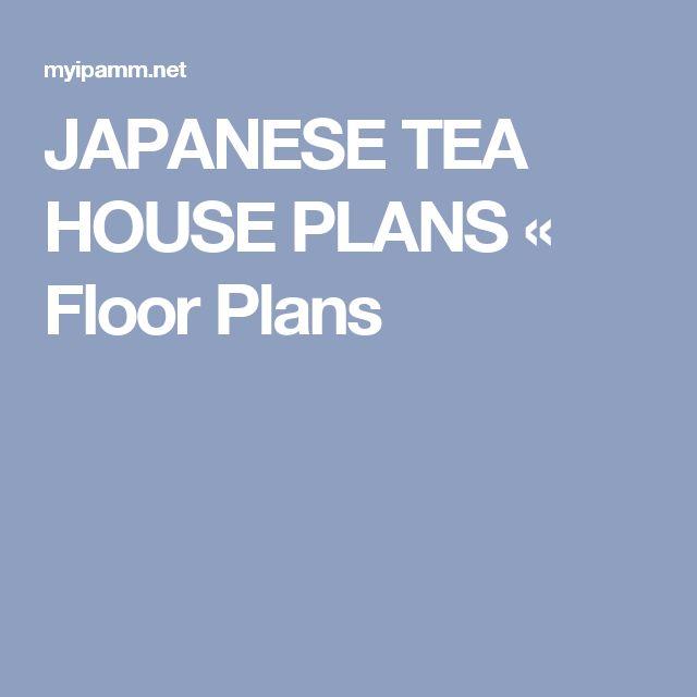 25 Best Ideas About Japanese Tea House On Pinterest Tea