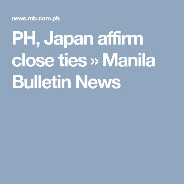 PH, Japan affirm close ties » Manila Bulletin News
