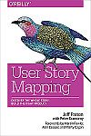 User Story Mapping by Jeff Patton Book Cover. If you're a user experience professional, listen to The UX Blog Podcast on iTunes.