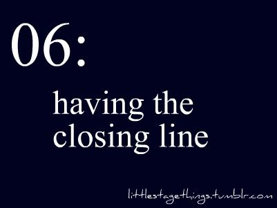 I think I've had the closing line two or three times