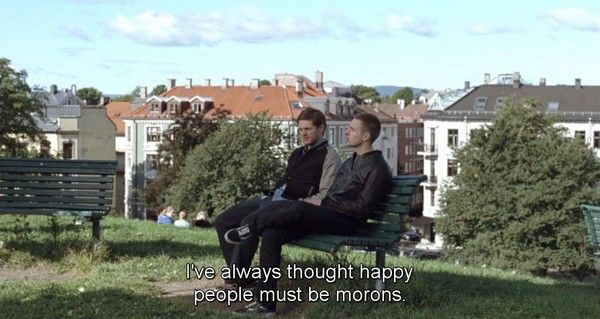"""I've always thought happy people must be morons."" Oslo, August 31st"