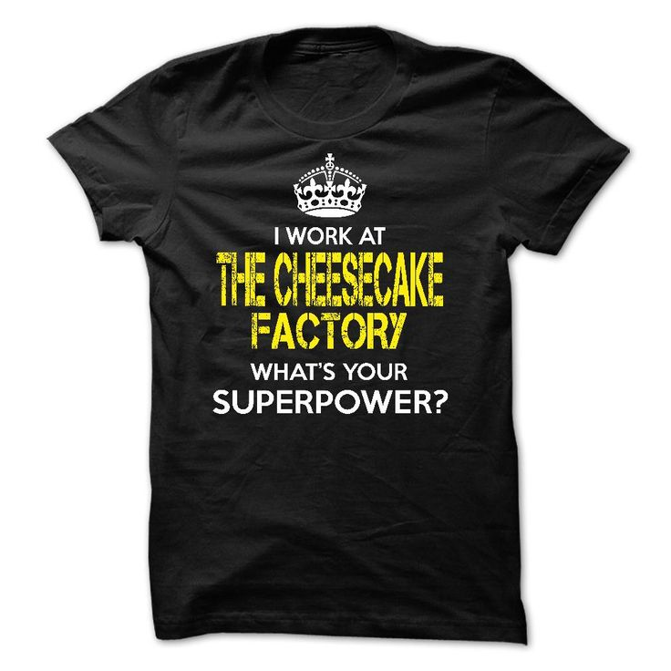 I work at The Cheesecake Factory T-Shirts, Hoodies. Get It Now ==► https://www.sunfrog.com/LifeStyle/I-work-at-The-Cheesecake-Factory-v17q.html?id=41382